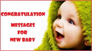 Congratulation Messages for New Baby